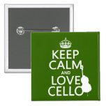 Guarde la calma y ame el violoncelo (cualquier col pin