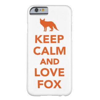 Guarde la calma y ame el zorro funda de iPhone 6 barely there