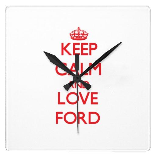 Guarde la calma y ame Ford Reloj
