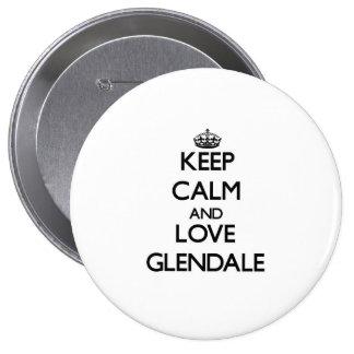 Guarde la calma y ame Glendale Pins