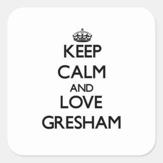 Guarde la calma y ame Gresham Pegatina Cuadrada