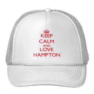 Guarde la calma y ame Hampton Gorras