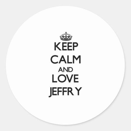 Guarde la calma y ame Jeffry Etiqueta Redonda
