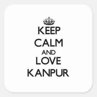 Guarde la calma y ame Kanpur Pegatinas Cuadradas