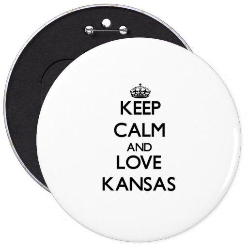 Guarde la calma y ame Kansas Pin Redondo 15 Cm