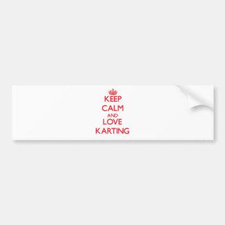 Guarde la calma y ame Karting Etiqueta De Parachoque