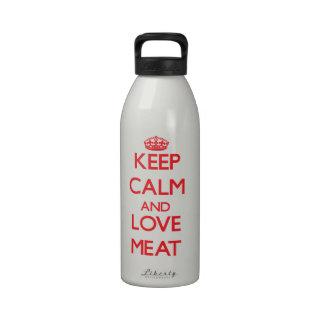 Guarde la calma y ame la carne botella de agua reutilizable