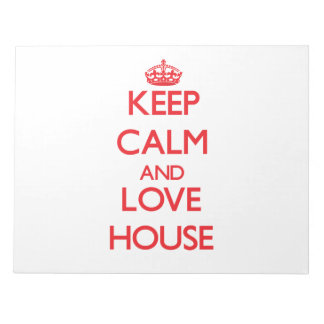 Guarde la calma y ame la casa blocs de papel