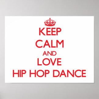 Guarde la calma y ame la danza de Hip Hop Póster