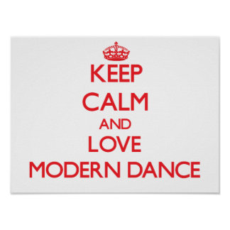 Guarde la calma y ame la danza moderna póster
