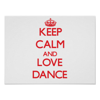 Guarde la calma y ame la danza póster