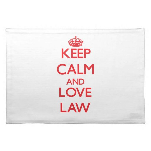Guarde la calma y ame la ley mantel