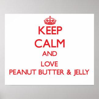 Guarde la calma y ame la mantequilla y la jalea de posters