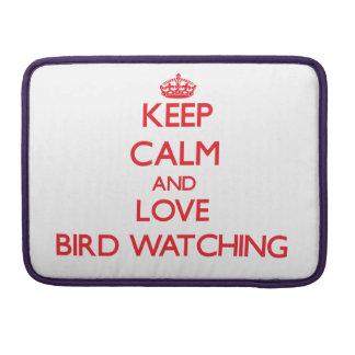 Guarde la calma y ame la observación de pájaros fundas para macbooks