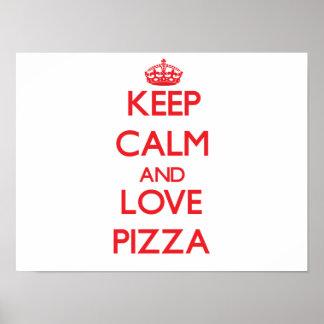 Guarde la calma y ame la pizza posters