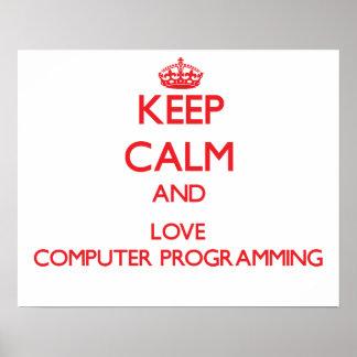 Guarde la calma y ame la programación informática póster