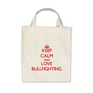 Guarde la calma y ame la tauromaquia bolsas de mano