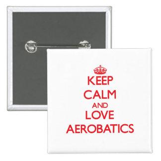 Guarde la calma y ame las acrobacias aéreas pins
