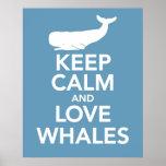 Guarde la calma y ame las ballenas posters