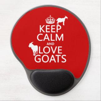 Guarde la calma y ame las cabras (cualquier color  alfombrillas de raton con gel