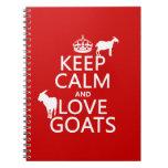 Guarde la calma y ame las cabras (cualquier color  libreta espiral