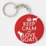 Guarde la calma y ame las cabras (cualquier color  llavero personalizado
