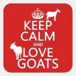 Guarde la calma y ame las cabras (cualquier color calcomanía cuadrada