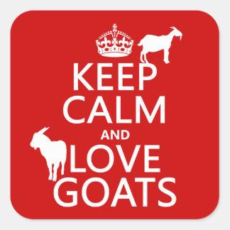Guarde la calma y ame las cabras (cualquier color pegatina cuadrada