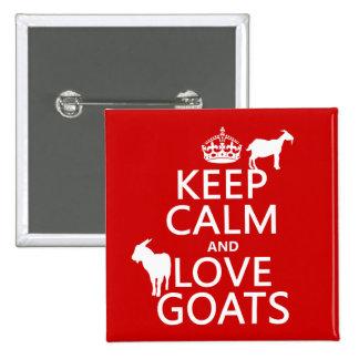 Guarde la calma y ame las cabras (cualquier color pin cuadrado