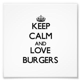 Guarde la calma y ame las hamburguesas impresion fotografica
