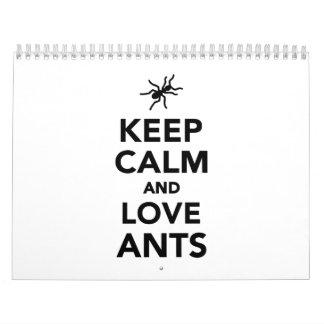 Guarde la calma y ame las hormigas calendario de pared