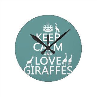 Guarde la calma y ame las jirafas (cualquier color relojes