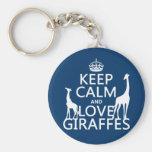 Guarde la calma y ame las jirafas - todos los colo llaveros personalizados
