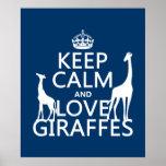 Guarde la calma y ame las jirafas - todos los colo posters