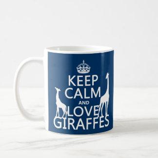 Guarde la calma y ame las jirafas - todos los colo tazas de café