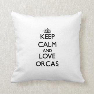 Guarde la calma y ame las orcas almohadas