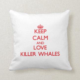 Guarde la calma y ame las orcas cojines