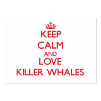 Guarde la calma y ame las orcas tarjetas de visita grandes