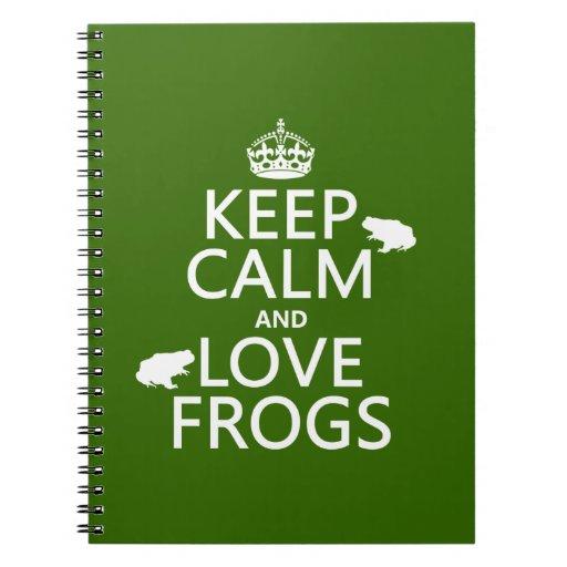 Guarde la calma y ame las ranas (cualquier color d libreta