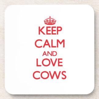 Guarde la calma y ame las vacas posavasos