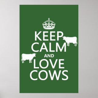 Guarde la calma y ame las vacas (todos los colores posters