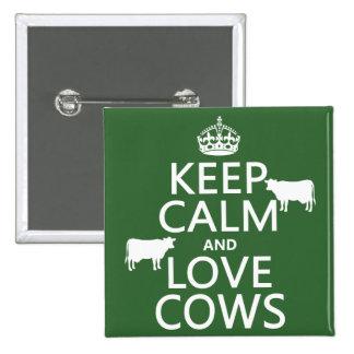 Guarde la calma y ame las vacas (todos los pin cuadrado