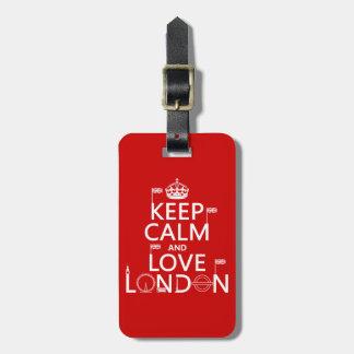 Guarde la calma y ame Londres cualquier color de Etiquetas De Equipaje