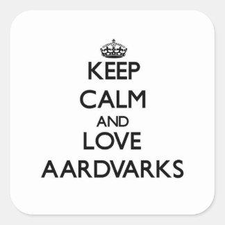 Guarde la calma y ame los Aardvarks Pegatina Cuadrada