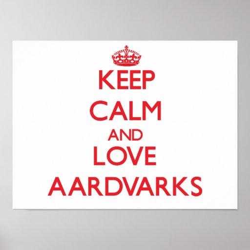 Guarde la calma y ame los Aardvarks Póster