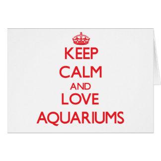 Guarde la calma y ame los acuarios tarjetón