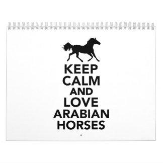 Guarde la calma y ame los caballos árabes calendarios
