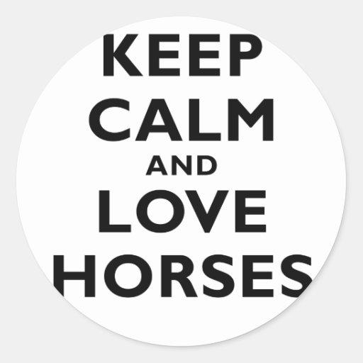 Guarde la calma y ame los caballos etiqueta redonda