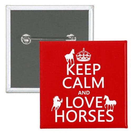 Guarde la calma y ame los caballos - todos los col pin