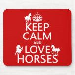 Guarde la calma y ame los caballos - todos los col tapetes de ratones